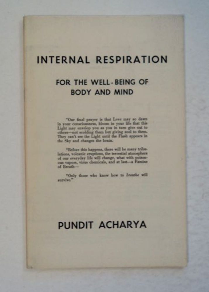 Internal Respiration for the Well-Being of Body and Mind. Pundit ACHARYA.