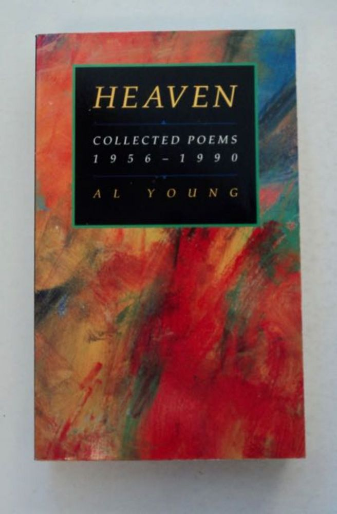Heaven: Collected Poems 1956-1990. Al YOUNG.
