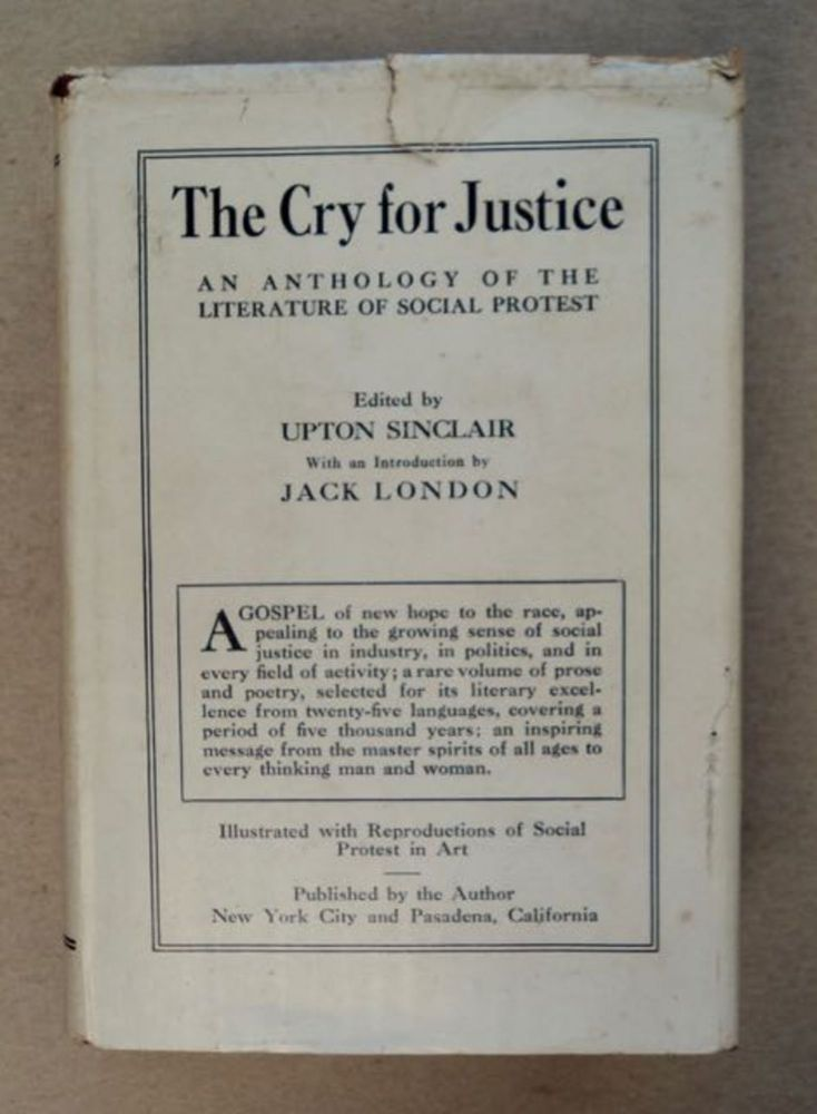 The Cry for Justice: An Anthology of the Literature of Social Protest. Upton SINCLAIR, ed.