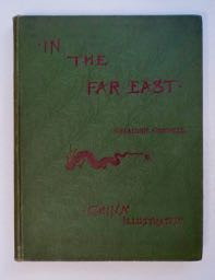 In the Far East: Letters from Geraldine Guinness in China. Geraldine GUINESS, Mrs. Howard Taylor.