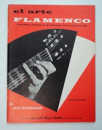 El Arte Flamenco: Fundamental Technique of the Andalusian Style of Guitar Playing. Jack BUCKINGHAM.