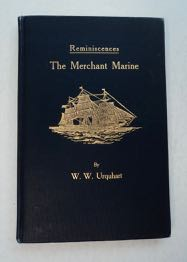 Reminiscences: The Merchant Marine: Ocean Travel in the Sixties and Now, Tragic, Psychic, and Romantic. W. W. URQUHART.