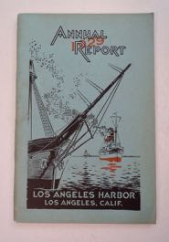 Annual Report of the Board of Harbor Commissioners of the City of Los Angeles, California, U.S.A., Fiscal Year July 1, 1928 to June 30, 1929. Walter B. ALLEN, Board of Harbor Commissioners, President.