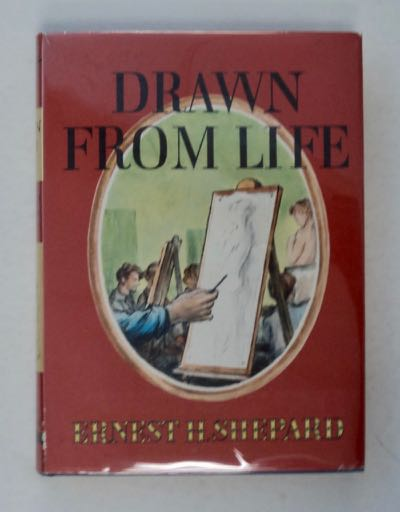 Drawn from Life. Ernest H. SHEPARD.