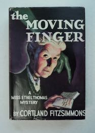 The Moving Finger: An Ethel Thomas Detective Story. Cortland FITZSIMMONS.