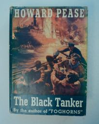 """The Black Tanker: The Adventures of a Landlubber on the Ill-fated Last Voyage of the Oil Tank Steamer """"Zambora"""" Howard PEASE."""