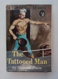 """The Tattooed Man: A Tale of Strange Adventures Befalling Tod Moran, Mess Boy of the Tramp Steamer """"Araby,"""" upon His First Voyage from San Francisco to Genoa, via the Panama Canal. Howard PEASE."""