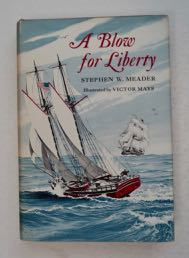 A Blow for Liberty. Stephen W. MEADER.
