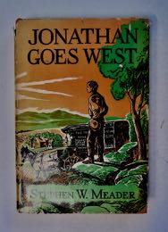 Jonathan Goes West. Stephen W. MEADER.