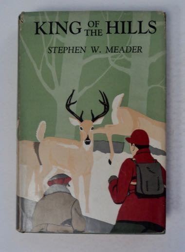 King of the Hills. Stephen W. MEADER.