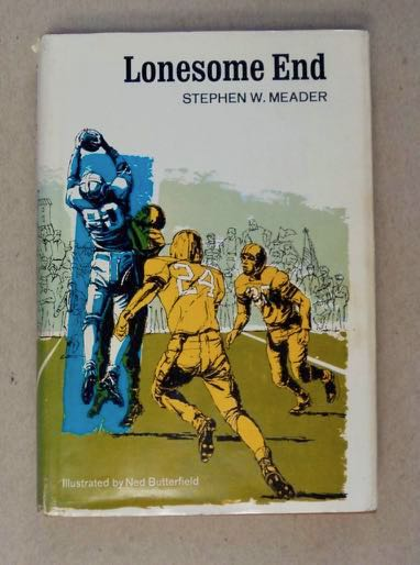 Lonesome End. Stephen W. MEADER.