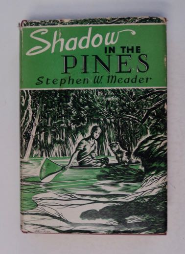 Shadow in the Pines. Stephen W. MEADER.