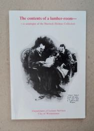 The Contents of a Lumber-Room: A Catalogue of the Sherlock Holmes Collection. Catherine COOKE, comp.