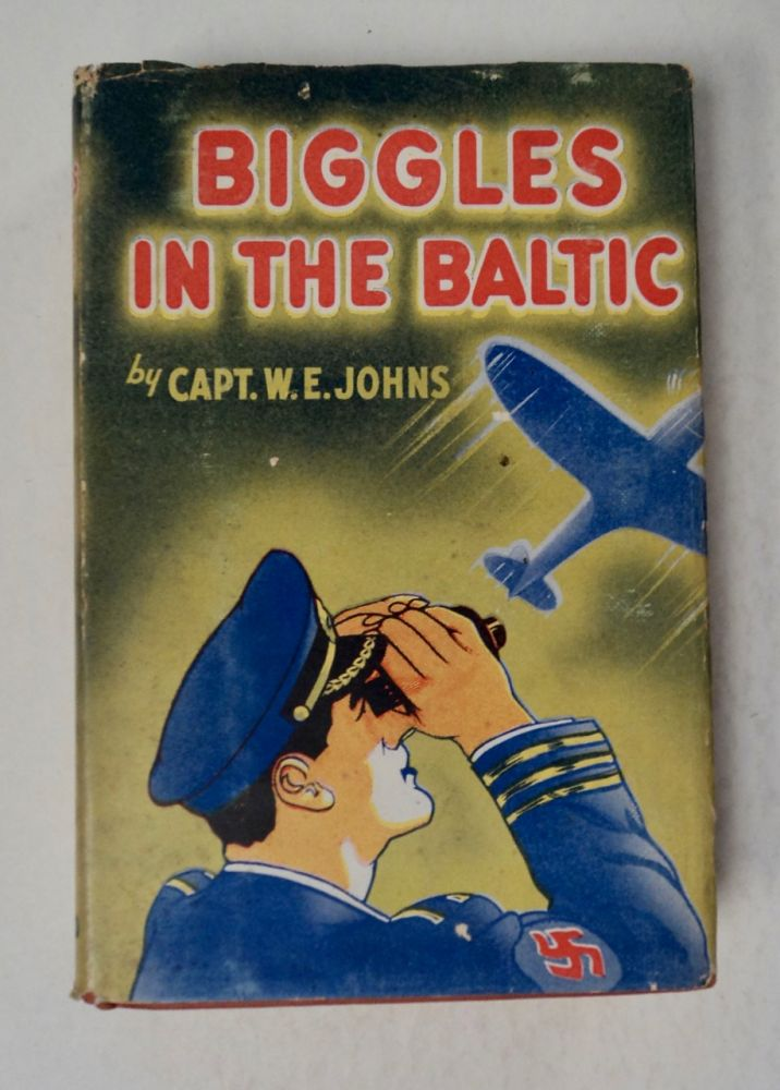 Biggles in the Baltic: A Tale of the Second Great War. Captain W. E. JOHNS.