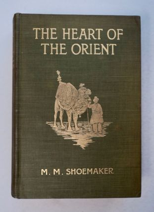 The Heart of the Orient: Saunterings through Georgia, Armenia, Persia, Turkomania, and Turkestan,...
