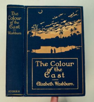 The Colour of the East. Elizabeth WASHBURN