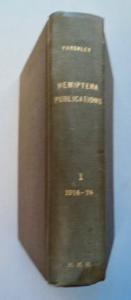 Hemiptera Writings of H. M. Parshley, Vol. I, 1914-1924. PARSHLEY, oward, adison