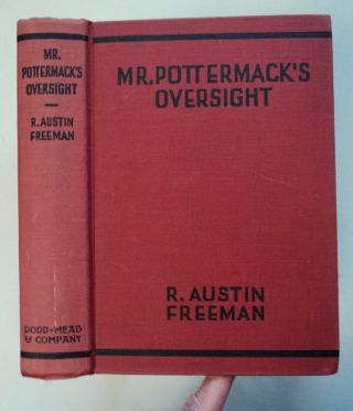 Mr. Pottermack's Oversight: A Detective Story. R. Austin FREEMAN