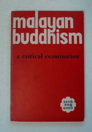 Malayan Buddhism: Critical Examination. TEOH Eng Soon