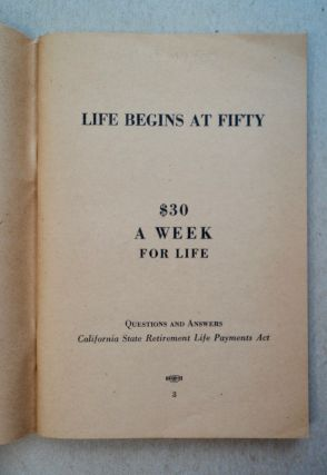 Life Begins at Fifty, $30 a Week for Life: Questions and Answers, California State Retirement Life Payments Act (cover title: Ham and Eggs for Californians)