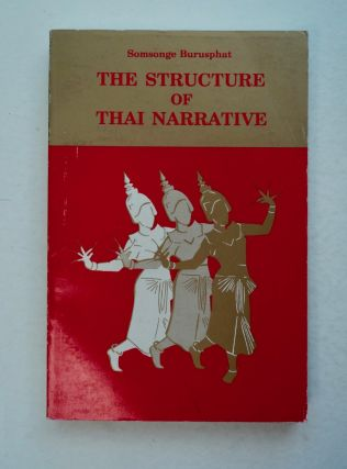 The Structure of Thai Narrative. Somsonge BURUSPHAT