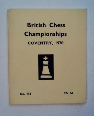 BRITISH CHESS CHAMPIONSHIPS, COVENTRY, 1970