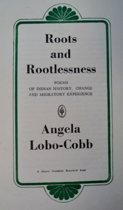Roots and Rootlessness: Poems of Indian History, Change and Migratory Experience