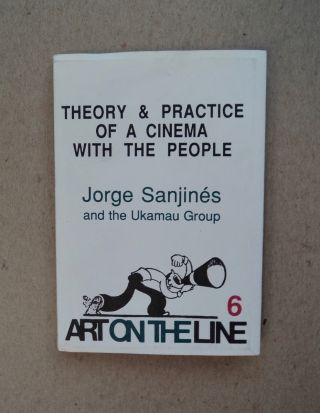 Theory and Practice of a Cinema with the People. Jorge SANJINÉS, the Ukamau Group