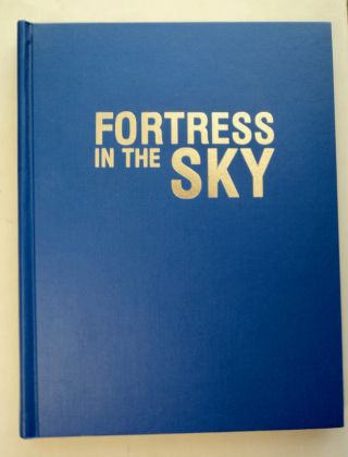 Fortress in the Sky. Peter M. BOWERS