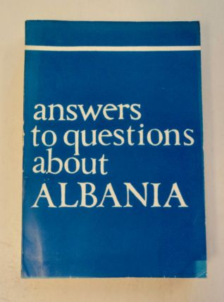 ANSWERS TO QUESTIONS ABOUT ALBANIA