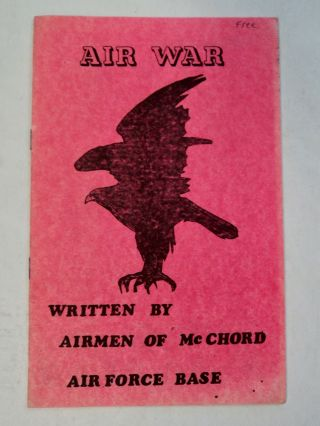 Air War. AIRMEN OF McCHORD AIR FORCE BASE