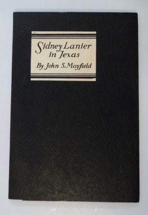 Sidney Lanier in Texas. John S. MAYFIELD