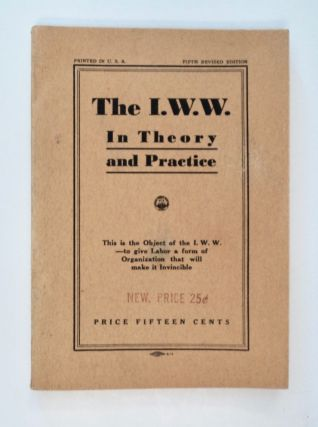 The I.W.W. in Theory and Practice. Justus EBERT