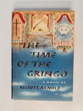 The Time of the Gringo. Elliott ARNOLD