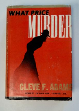 What Price Murder. Cleve F. ADAMS