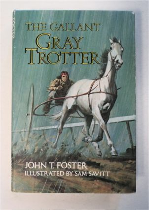 The Gallant Gray Trotter. John T. FOSTER