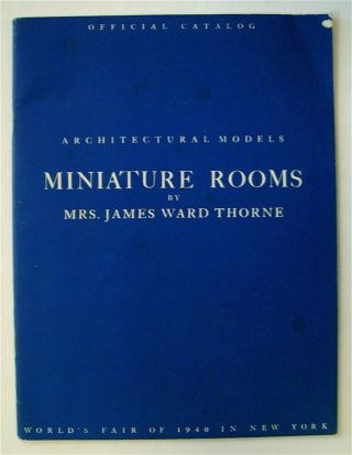 Architectural Models Miniature Rooms. Mrs. James Ward THORNE