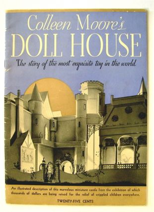 Colleen Moore's Doll House: The Story of the Most Exquisite Toy in the World