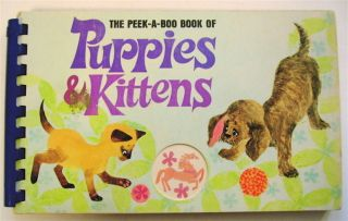 The Peek-a-Boo Book of Puppies & Kittens. Gail E. Haley, color, Hannah Rush
