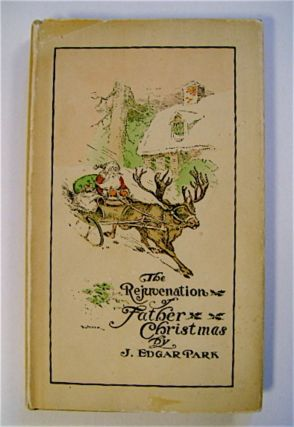 "The Rejuvenation Of Father Christmas. "" ""BUMMER, b/w illustrations + frontis., title page in..."