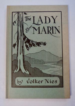 The Lady of Marin: A Pageant-Play of Marin County, California. Two Acts. Volker NIES