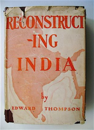 Reconstructing India. Edward THOMPSON
