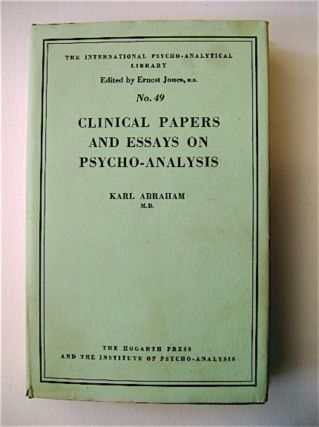 Clinical Papers and Essays on Psycho-analysis. Karl ABRAHAM, M. D