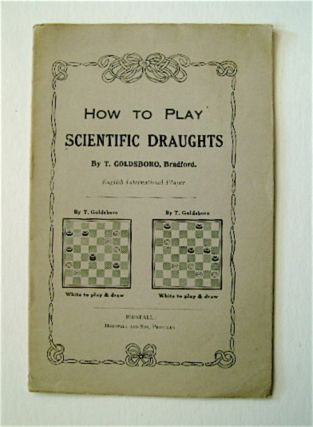 How to Play Scientific Draughts. T. GOLDSBORO