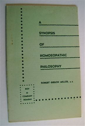 A Treatise on Homoeopathic Philosophy. Robert Gibson MILLER, M. B