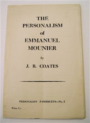 The Personalism of Emmanuel Mounier. COATES, ohn, ourne