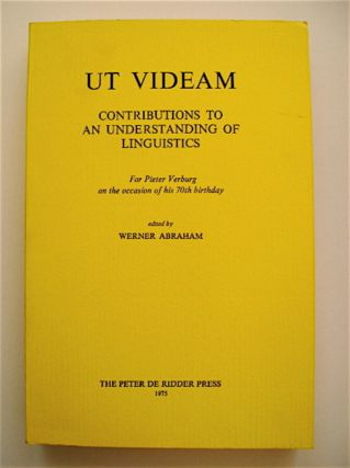 Ut Videam: Contributions to an Understanding of Linguistics. Werner ABRAHAM, ed