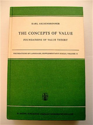 The Concepts of Value: Foundations of Value Theory. Karl ASCHENBRENNER