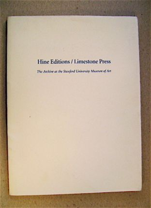 Hine Editions / Limestone Press: The Archive at the Stanford University Museum of Art. Hilarie...
