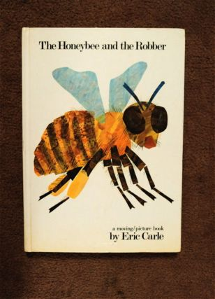 The Honeybee and the Robber: A Moving/Picture Book. Eric CARLE